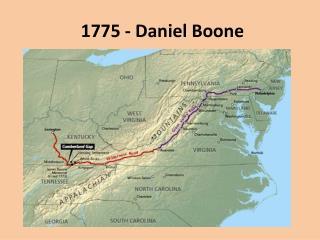 1775 - Daniel Boone