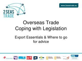 Overseas Trade Coping with Legislation