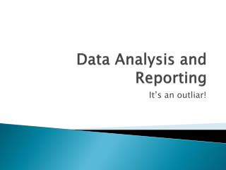 Data Analysis and Reporting