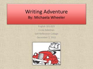Writing Adventure By: Michaela Wheeler
