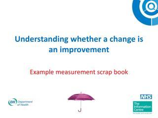 Understanding whether a change is an improvement