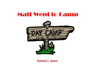 Matt Went to Camp