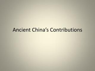 Ancient China's Contributions