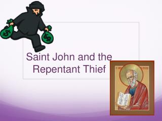 Saint John and the Repentant  Thief