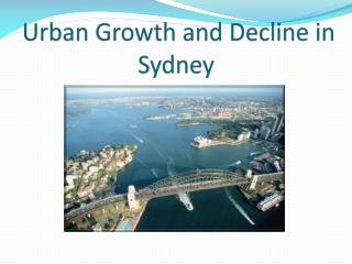 Urban Growth and Decline in Sydney