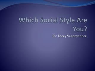 Which Social Style Are You?