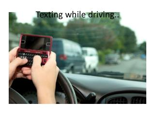 Texting while driving..