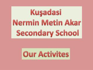 Kuşadasi Nermin Metin Akar Secondary School