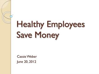 Healthy Employees Save Money