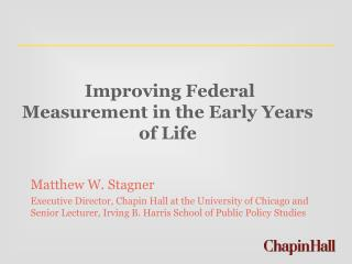 Improving Federal Measurement in the Early Years of Life
