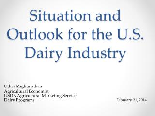 Situation and Outlook for the U.S. Dairy  Industry