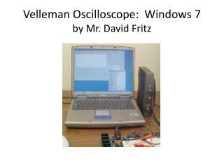 Velleman  Oscilloscope :  Windows 7 by Mr. David Fritz