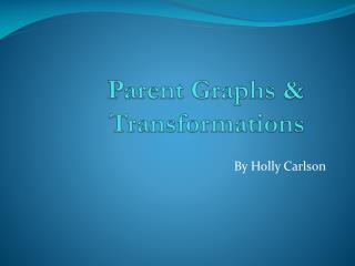 Parent Graphs & Transformations