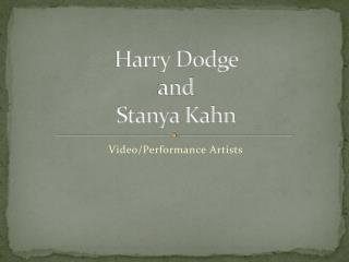 Harry Dodge  and Stanya Kahn