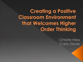 Creating a Positive Classroom Environment that Welcomes Higher Order Thinking