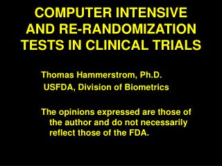 COMPUTER INTENSIVE AND RE-RANDOMIZATION TESTS IN CLINICAL TRIALS