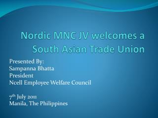 Nordic MNC JV welcomes a  South Asian Trade Union
