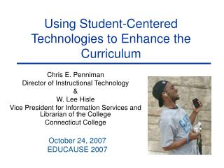 Using Student-Centered Technologies to Enhance the Curriculum