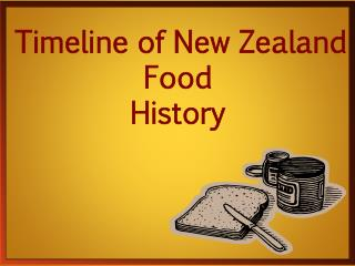 Timeline of  New Zealand Food History