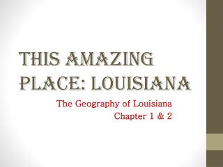 This Amazing Place: Louisiana