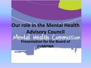 Our role in the Mental Health Advisory Council