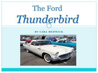 The Ford  Thunderbird