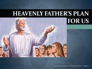 Heavenly Father's Plan for Us