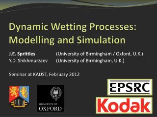 Dynamic Wetting Processes: Modelling and Simulation