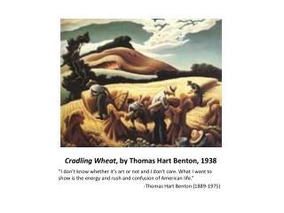 Cradling Wheat , by Thomas Hart Benton, 1938