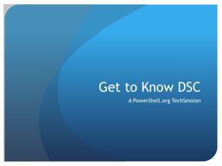 Get to Know DSC