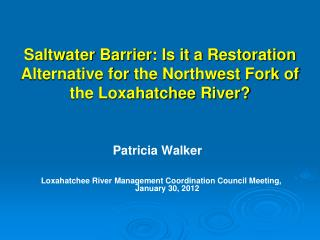 Loxahatchee River  Management Coordination Council  Meeting,  January 30, 2012