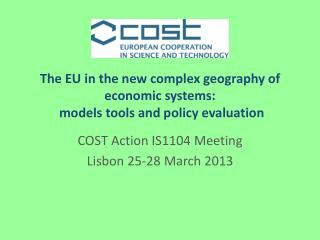 The EU in the new  complex geography  of  economic systems : models tools  and policy  evaluation