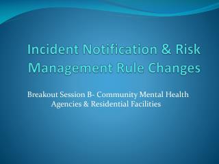 Incident Notification & Risk Management Rule Changes