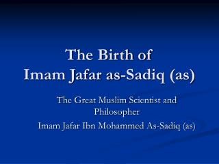 The Birth of  Imam Jafar as-Sadiq as