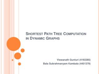 Shortest Path Tree Computation in Dynamic Graphs