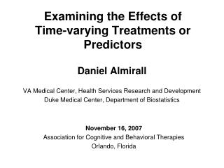 Examining the Effects of  Time-varying Treatments or Predictors