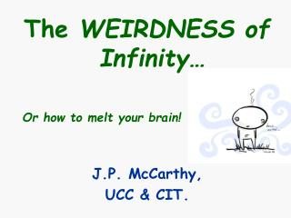 The  WEIRDNESS of Infinity… Or how to melt your brain!