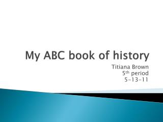 My ABC book of history