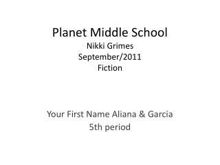 Planet Middle School Nikki Grimes September/2011 Fiction