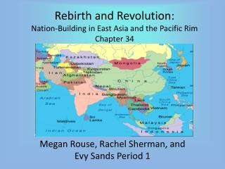Rebirth and Revolution:  Nation-Building in East Asia and the Pacific Rim Chapter 34