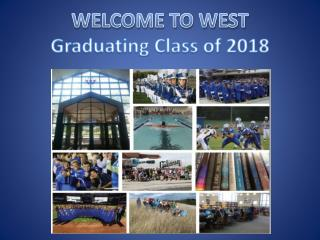 WELCOME TO WEST Graduating Class of 2018