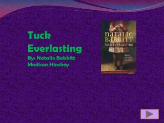 Tuck Everlasting  By: Natalie Babbitt  Madison Hinchey