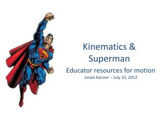 Kinematics &  Superman