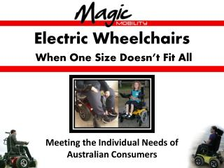 Electric Wheelchairs When One Size Doesn't Fit All