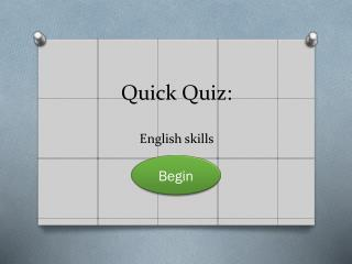 Quick Quiz : English skills