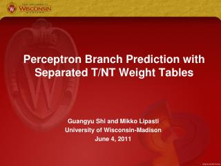 Perceptron Branch Prediction with Separated T/NT Weight Tables
