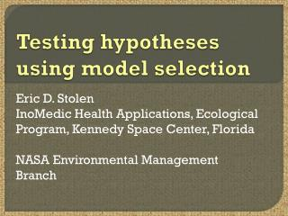Testing hypotheses  using model selection