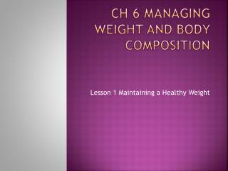 Ch 6 Managing Weight and Body Composition