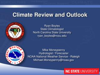 Ryan Boyles State Climatologist North Carolina State University ryan_boyles@ncsu