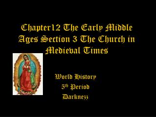 Chapter12 The Early Middle Ages Section 3 The Church in Medieval Times